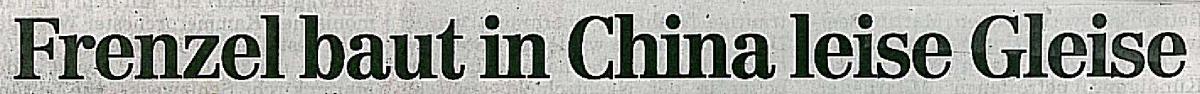 """Frenzel baut in China leise Gleise – Artikel in der """"Hildesheimer ALlgemeine Zeitung"""" vom 24.10.2009"""